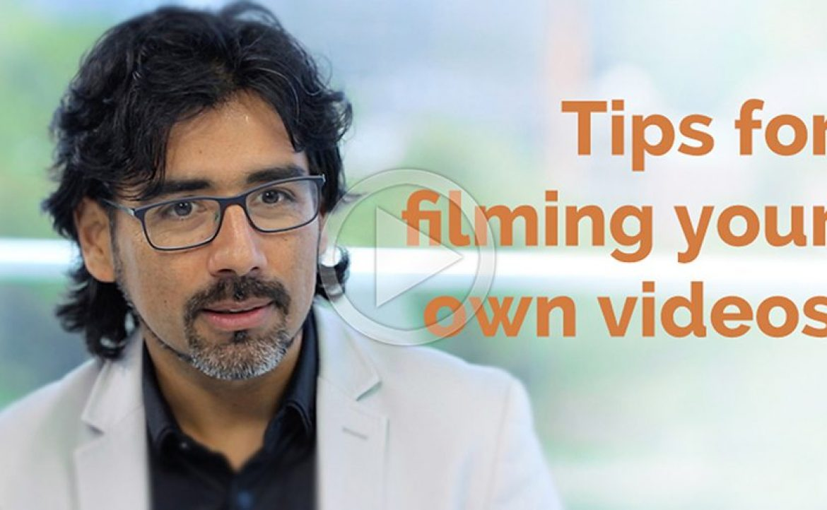 Tips for Filming Your Own Videos